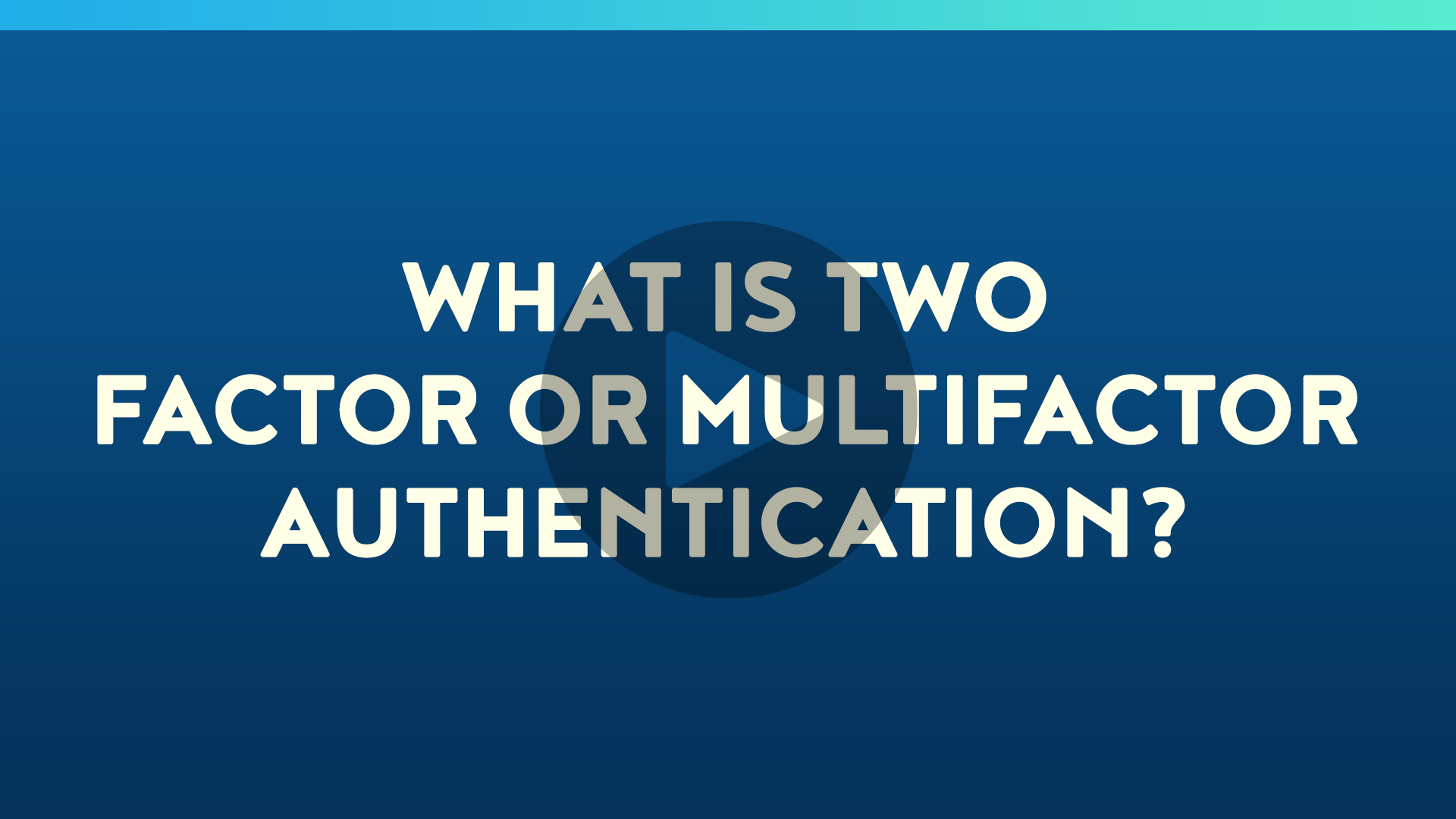 What is Two Factor or Multifactor Authentication?